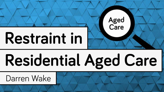 Cover image for: Restraint in Residential Aged Care