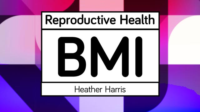 Image for Reproductive Health and High BMI