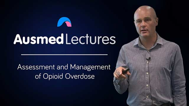 Cover image for lecture: Assessment and Management of Opioid Overdose
