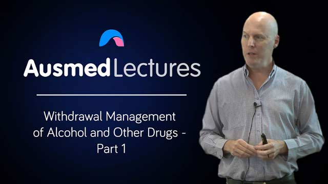 Image for Withdrawal Management of Alcohol and Other Drugs - Part 1