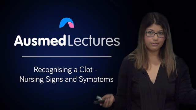 Cover image for lecture: Recognising a Clot - Signs and Symptoms