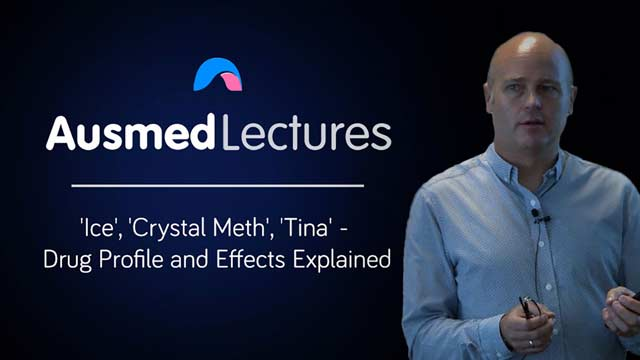 Cover image for lecture: 'Ice', 'Crystal Meth', 'Tina' - Drug Profile and Effects Explained