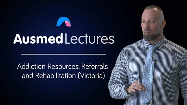 Cover image for lecture: Addiction Resources, Referrals and Rehabilitation (Victoria)