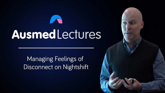 Image for Managing Feelings of Disconnect on Nightshift