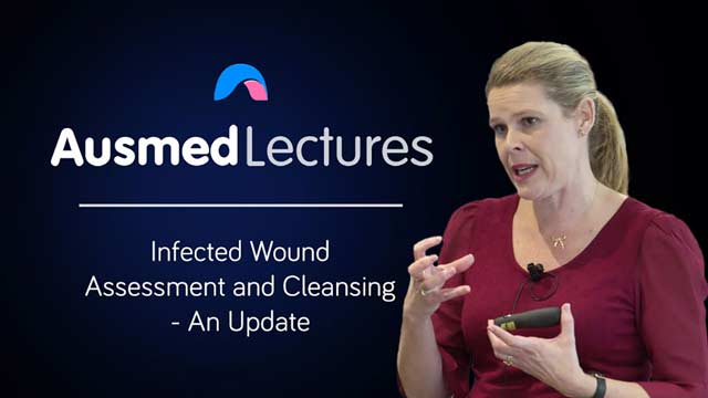 Cover image for lecture: Infected Wound Assessment and Cleansing - An Update