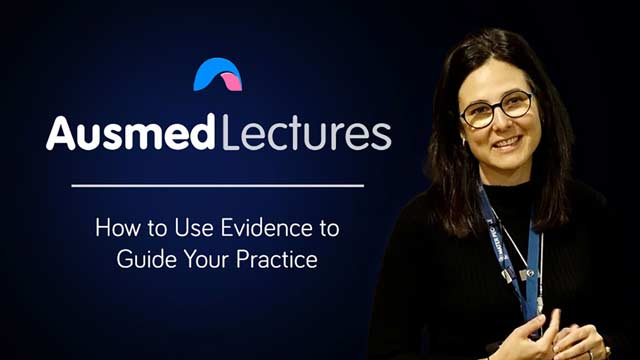 Cover image for lecture: How to Use Evidence to Guide Your Practice