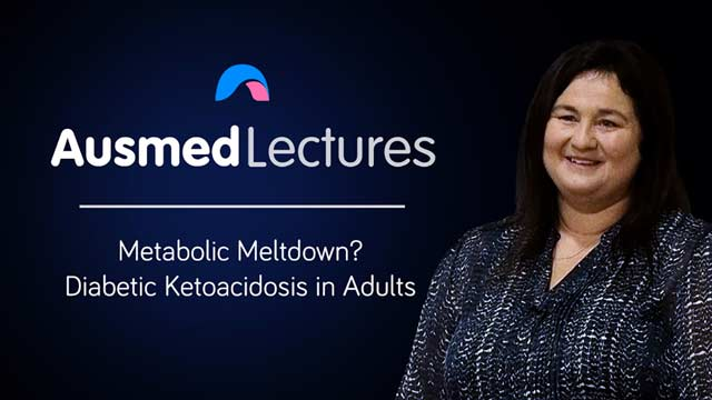 Cover image for lecture: Metabolic Meltdown? Diabetic Ketoacidosis in Adults