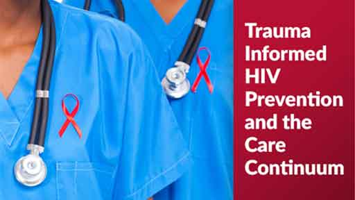 Image for Trauma-Informed HIV Prevention and the Care Continuum