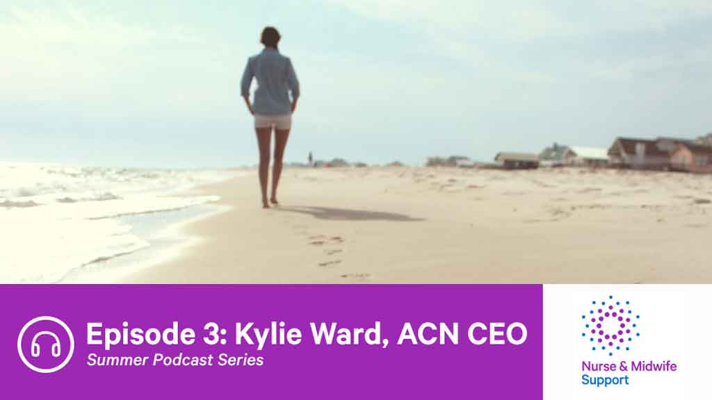 Image for Nurse & Midwife Support Podcast - Kylie Ward, ACN CEO