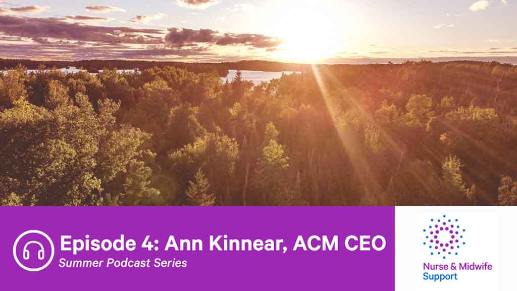 Image for Nurse & Midwife Support Podcast - Ann Kinnear, ACM CEO